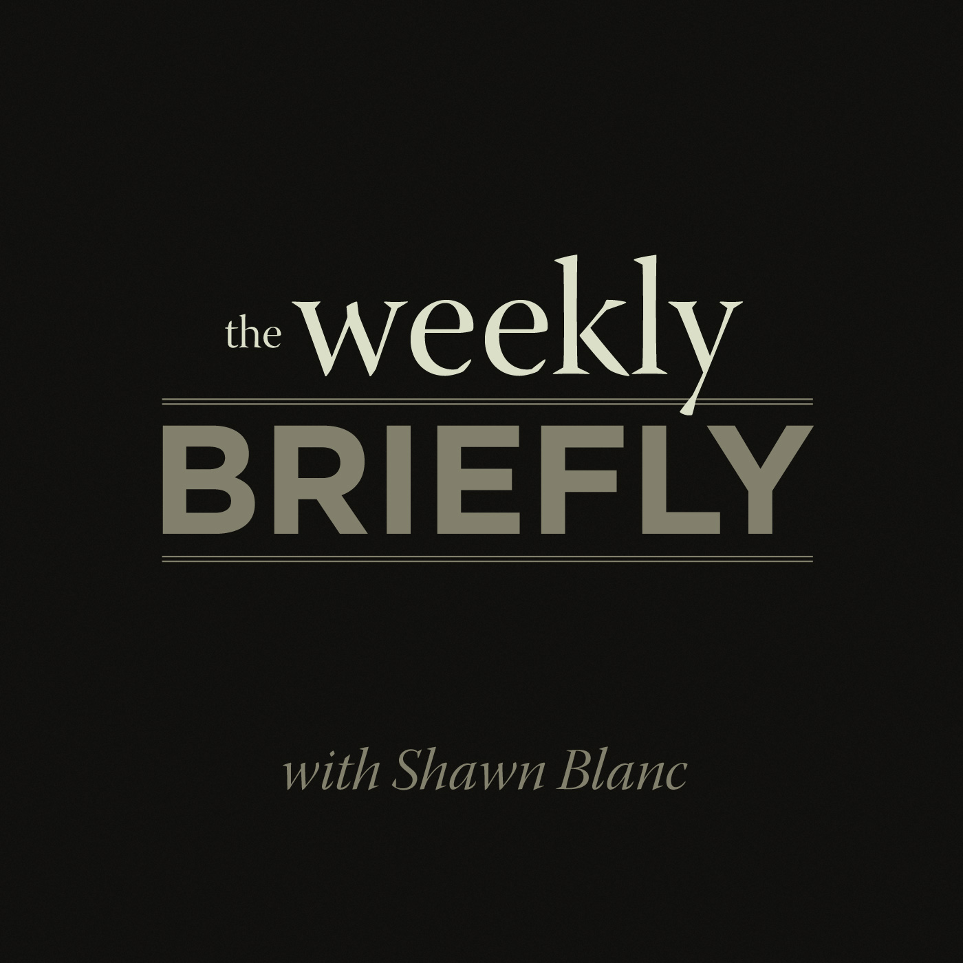 The Weekly Briefly